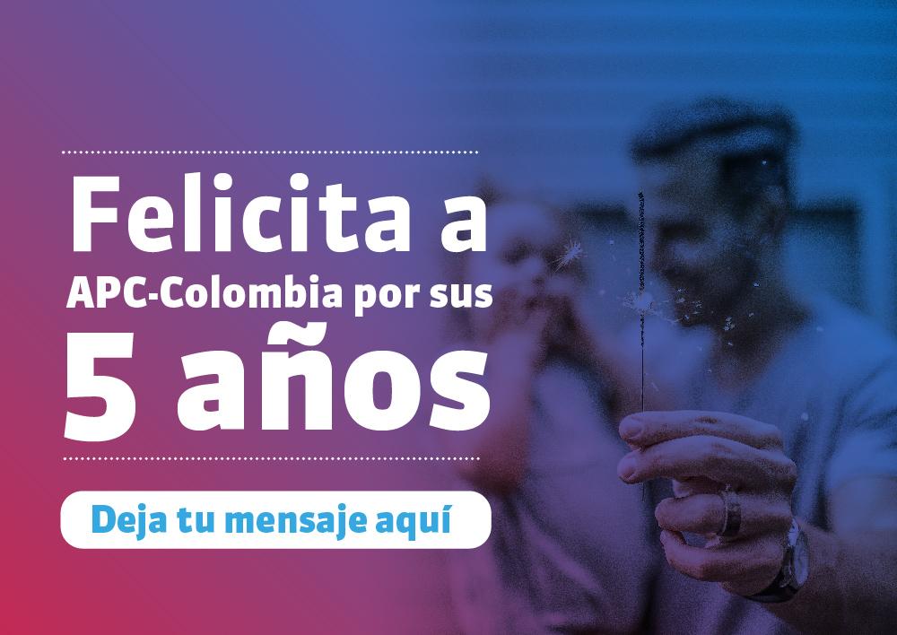 Felicita a APC-Colombia por sus 5 años