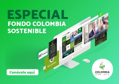 Especial Colombia Sostenible