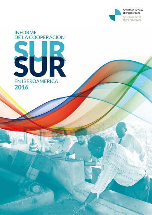 Informe de la Cooperación Sur-Sur en Iberomérica 2016