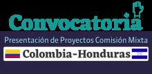 Convocatoria para presentar proyectos en el marco de la Comisión Mixta con Honduras (CERRADA)