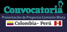 Convocatoria para presentar proyectos en el marco de la Comisión Mixta con Perú (CERRADA)